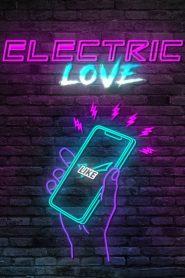 Electric Love (2018) ျမန္မာစာတမ္းထိုး
