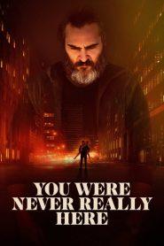 You Were Never Really Here (2017) ျမန္မာစာတန္းထုိး