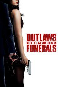 Outlaws Don't Get Funerals (2019) ျမန္မာစာတမ္းထိုး