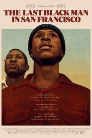 The Last Black Man in San Francisco 2019 ( ????????????????)